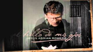Jesus Adrian Romero El brillo de tus ojos