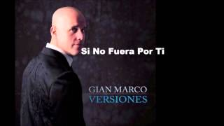 Gian Marco - Si no fuera por ti