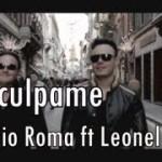Rio Roma ft Leonel Garcia - Disculpame
