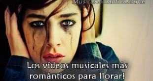 videos musicales románticos mas tristes
