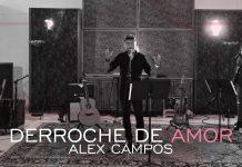 canciones-de-alex-campos-derroche-de-amor