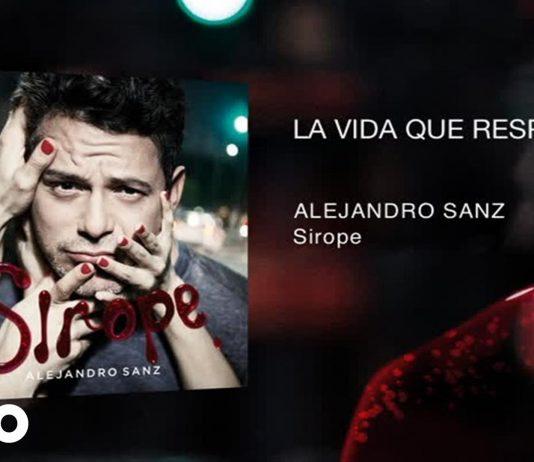 canciones-de-alejandro-sanz-la-vida-que-respira